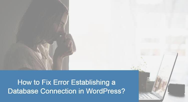 Fix Error Establishing a Database Connection in Wordpress
