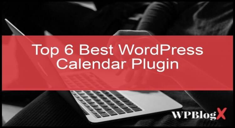 Top 6 Best WordPress Calendar Plugin