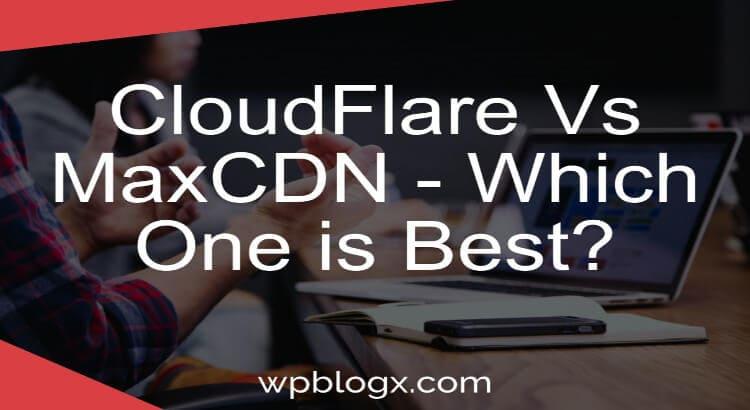 CloudFlare Vs MaxCDN