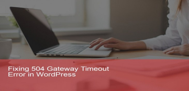 fixing 504 gateway timeout error in wordpress