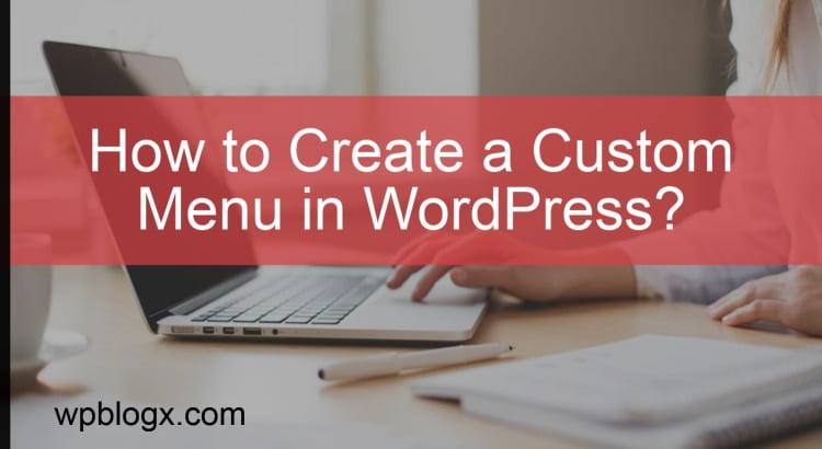 How to Create a Custom Menu in WordPress_