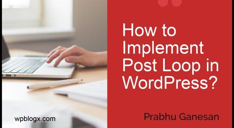 How to Implement Post Loop in WordPress_