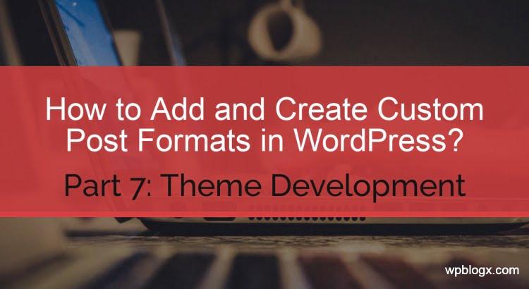 Create Custom Post Formats in WordPress