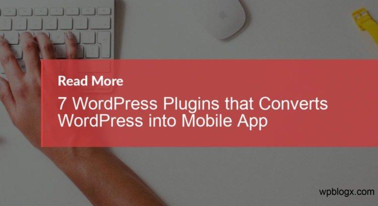 WordPress Plugins that Converts WordPress into Mobile App