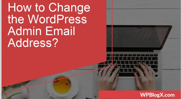 How to Change the WordPress Admin Email Address