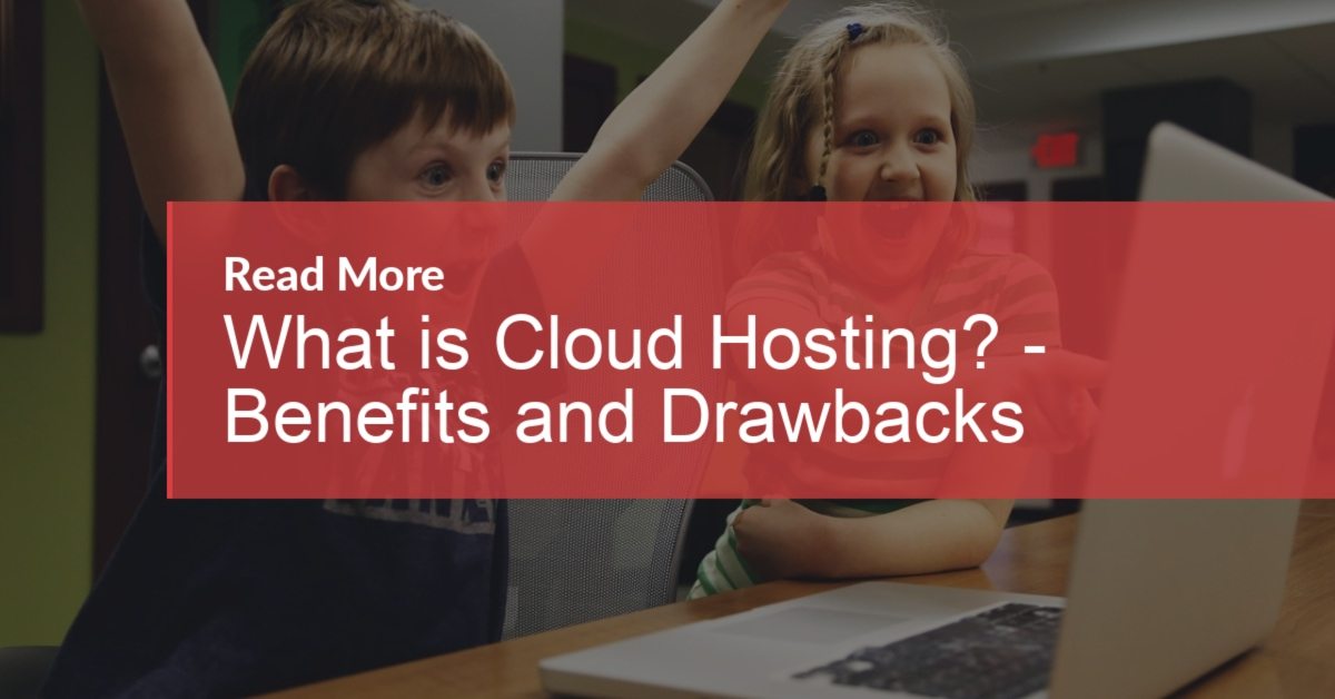 what is cloud hosting? what are its benefits and drawbacks?