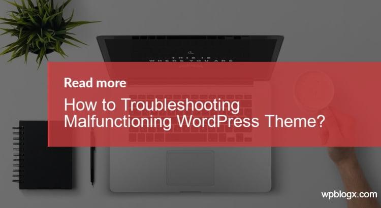 troubleshooting malfunctioning WordPress theme