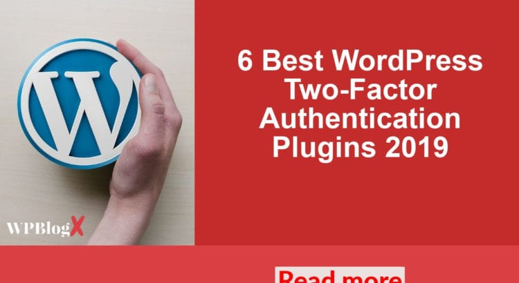 6 Best WordPress Two-Factor Authentication Plugins 2019