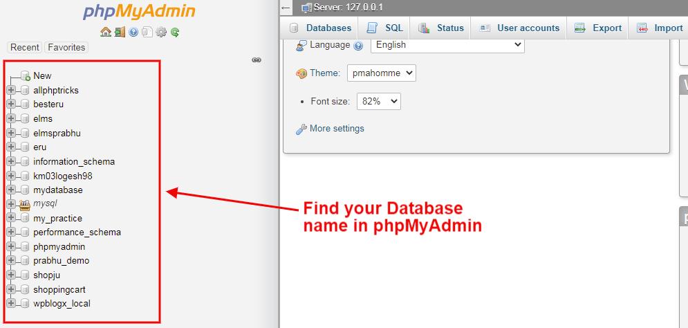find your database name in phpmyadmin