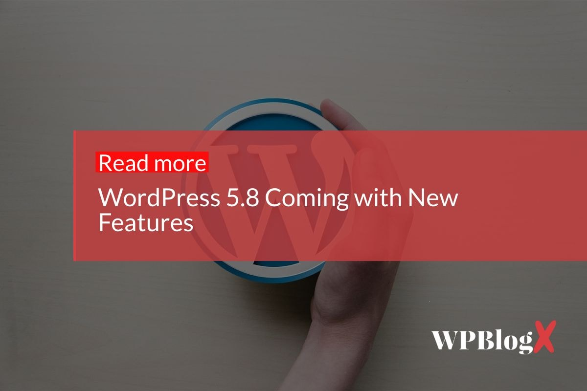 wordpress 5.8 coming with new features
