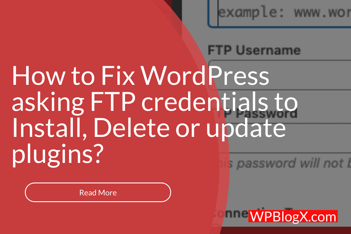 How to Fix WordPress asking FTP credentials to Install Delete or update plugins