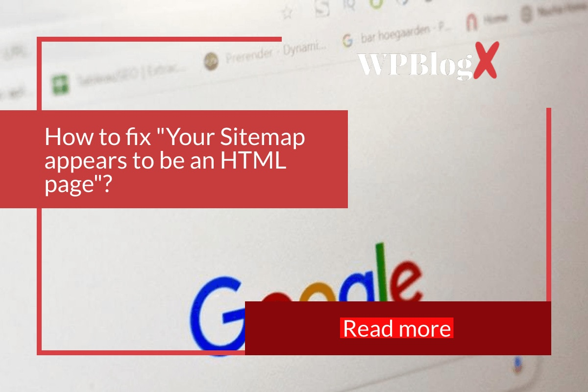 How to fix Your Sitemap appears to be an HTML page