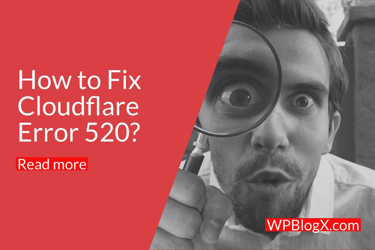 How to Fix Cloudflare Error 520